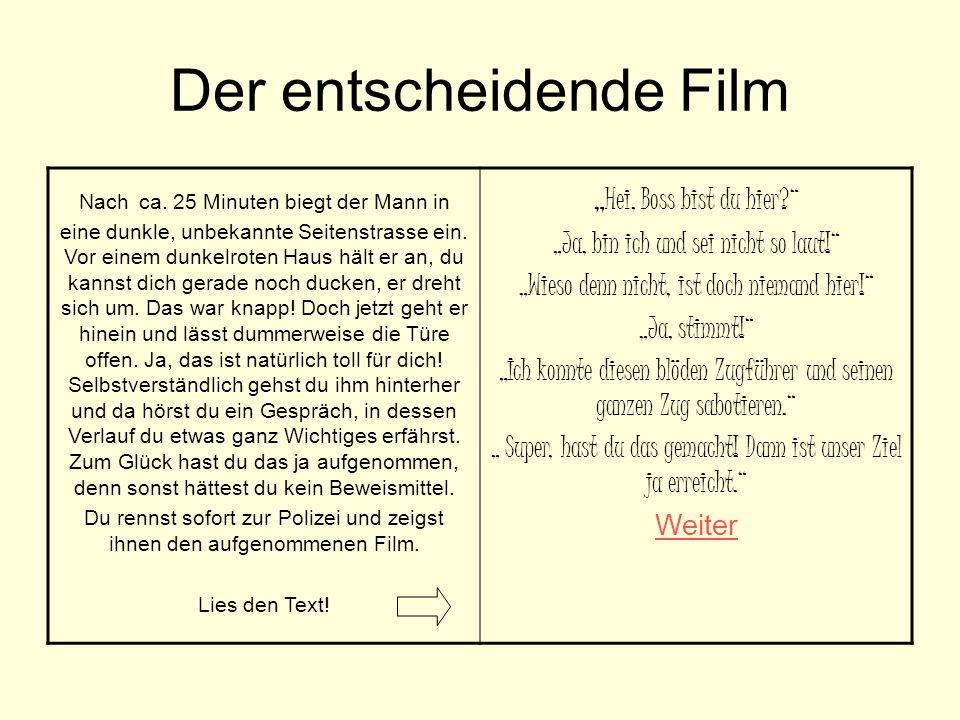 Der entscheidende Film Nach ca.