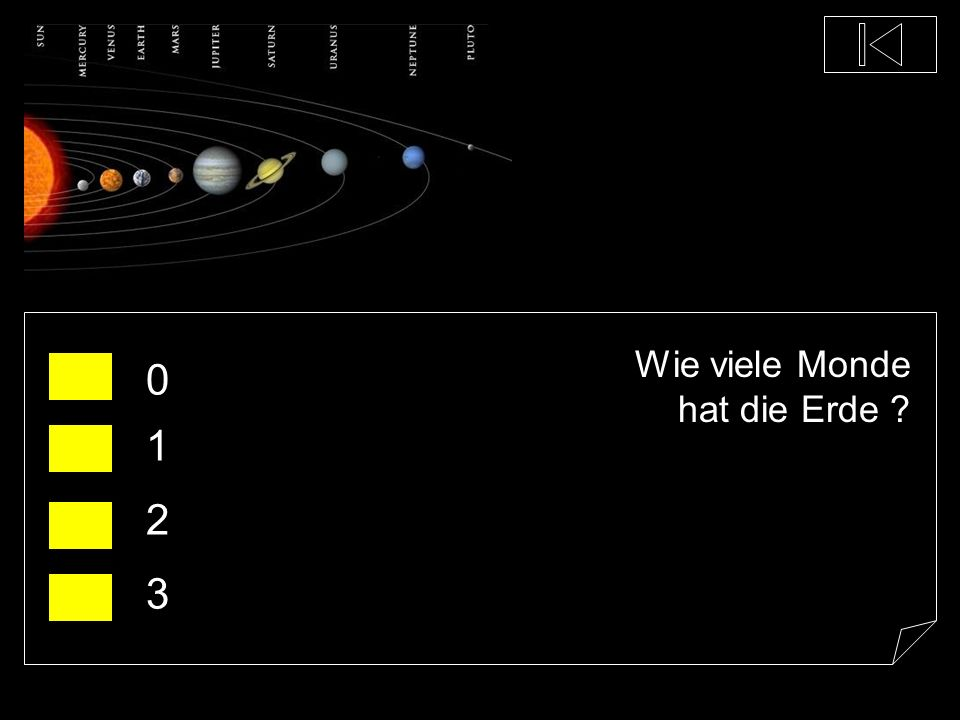 Wie lange braucht die Erde, um die Sonne einmal zu umrunden ? 350 d 8 h 4 min 370 d 22 h 12 min 365 d 6 h 9 min 399 d 9 h 9 min