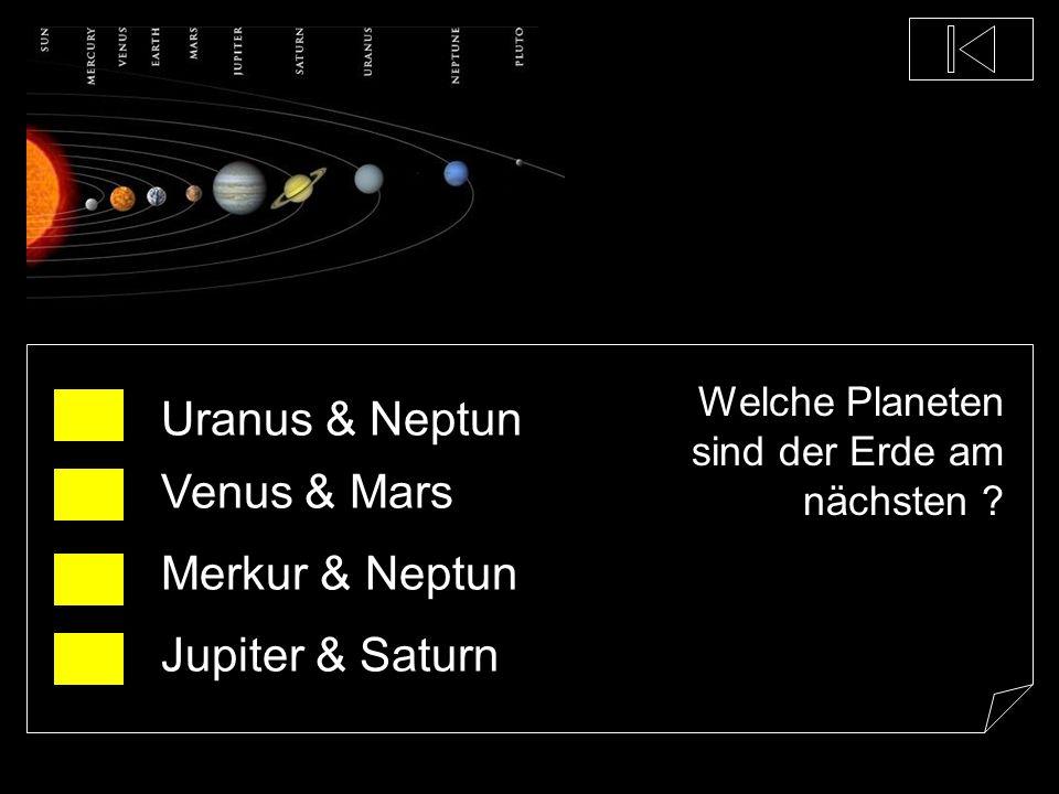 Welcher Planet ist der Sonne am nächsten ? Neptun Saturn Erde Merkur