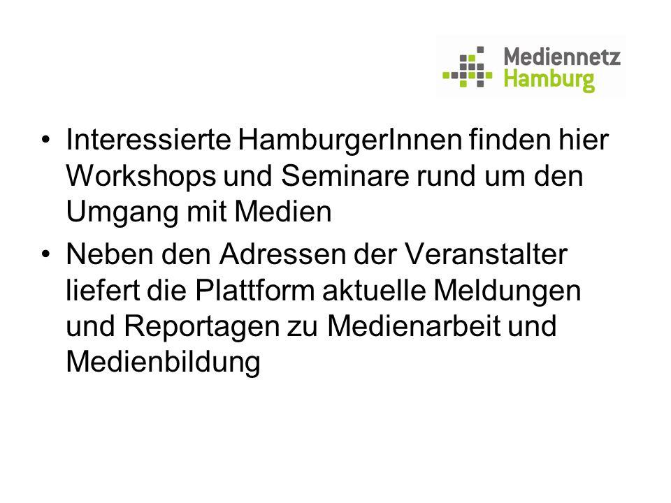 Interessierte HamburgerInnen finden hier Workshops und Seminare rund um den Umgang mit Medien Neben den Adressen der Veranstalter liefert die Plattfor