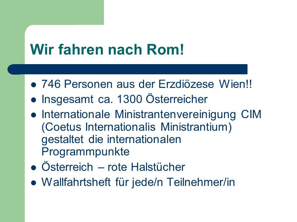 Wir fahren nach Rom. 746 Personen aus der Erzdiözese Wien!.