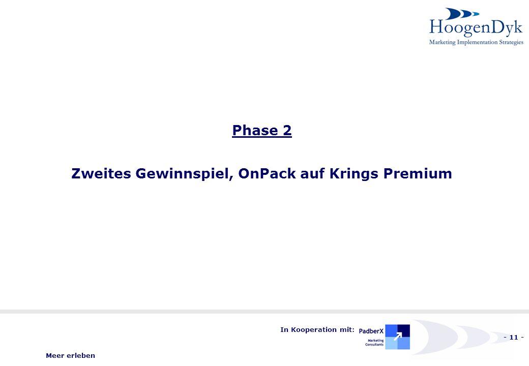 Meer erleben - 11 - In Kooperation mit: Phase 2 Zweites Gewinnspiel, OnPack auf Krings Premium