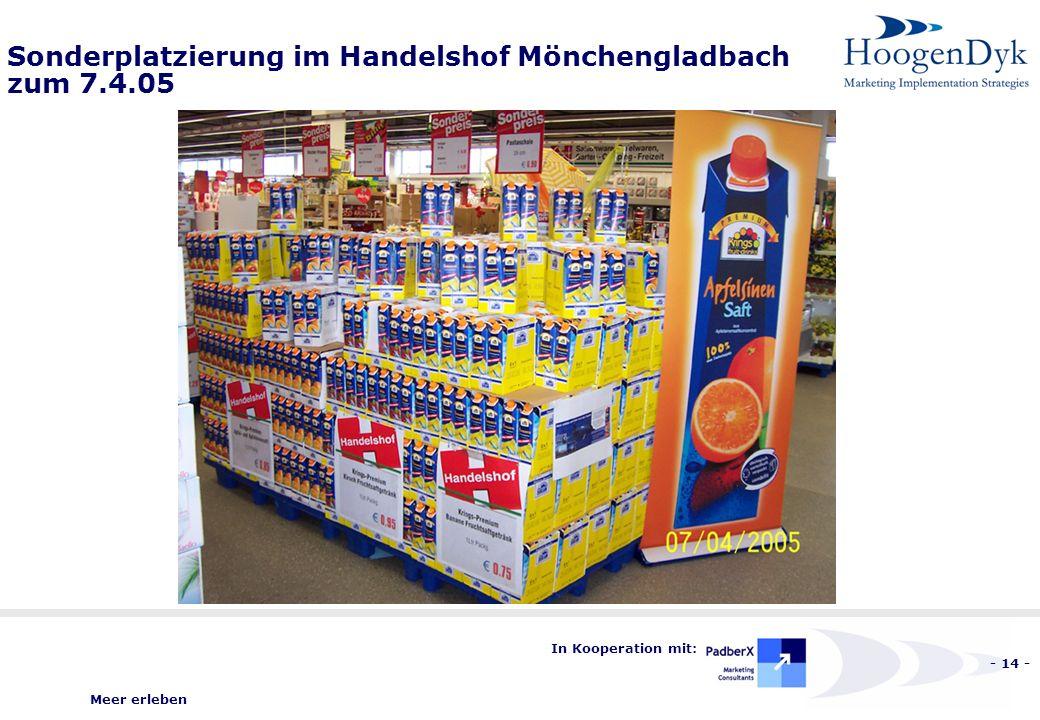 Meer erleben - 14 - In Kooperation mit: Sonderplatzierung im Handelshof Mönchengladbach zum 7.4.05