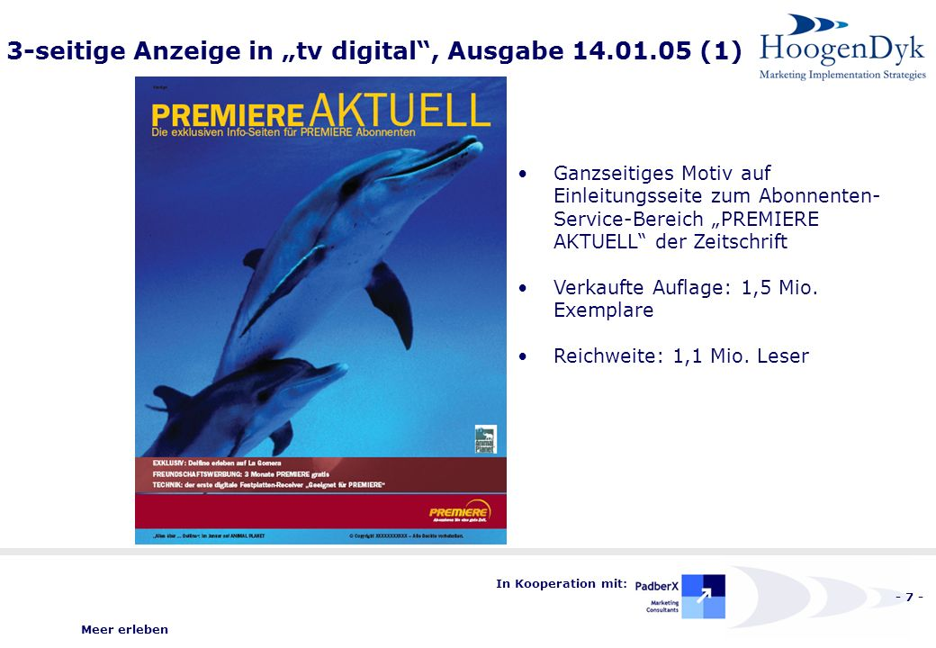 Meer erleben - 8 - In Kooperation mit: 3-seitige Anzeige in tv digital, Ausgabe 14.01.05 (2) Doppelseite Aktionsdar- stellung Hinweis auf OnPack Nennung Responsekanäle Web und Hotline
