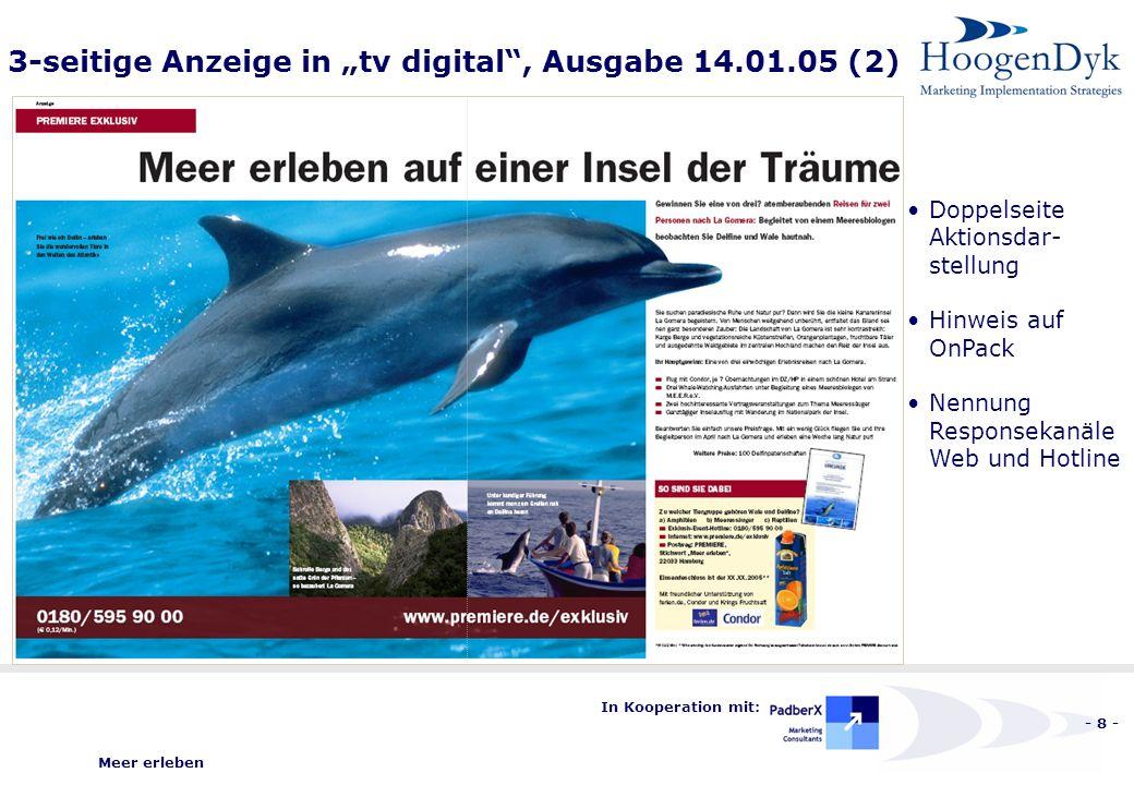 Meer erleben - 19 - In Kooperation mit: Zwischenfazit Phase 2 OnPack präsent und erfolgreich -Fünf belegte Karton-Dekore mit insgesamt 2,2 Mio.