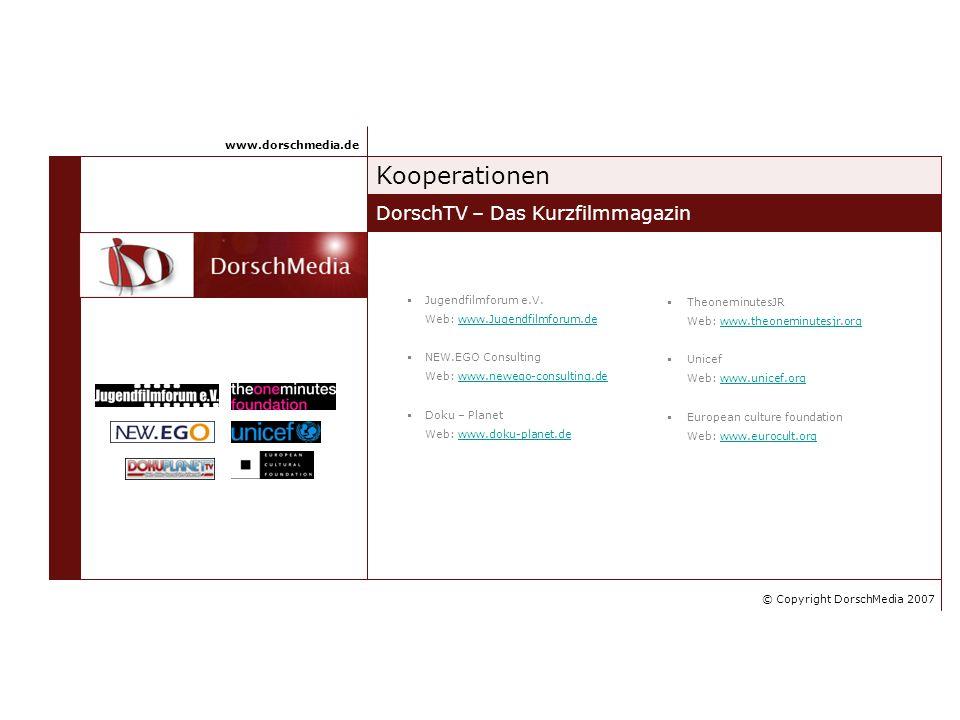 Kooperationen DorschTV – Das Kurzfilmmagazin www.dorschmedia.de Jugendfilmforum e.V. Web: www.Jugendfilmforum.dewww.Jugendfilmforum.de NEW.EGO Consult