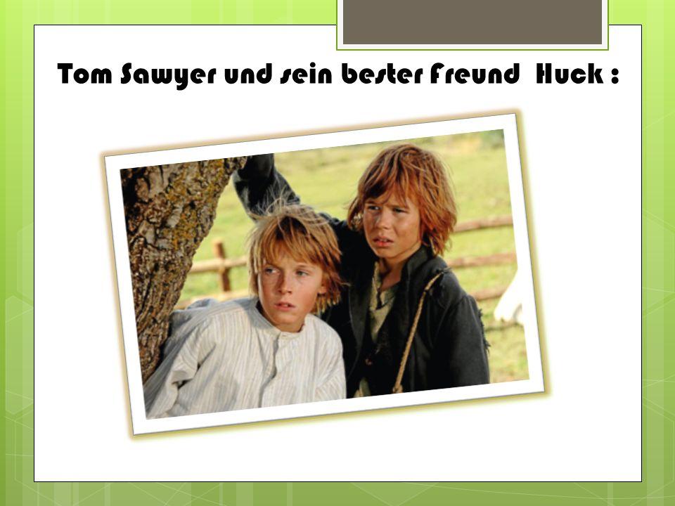 Tom Sawyer und sein bester Freund Huck :