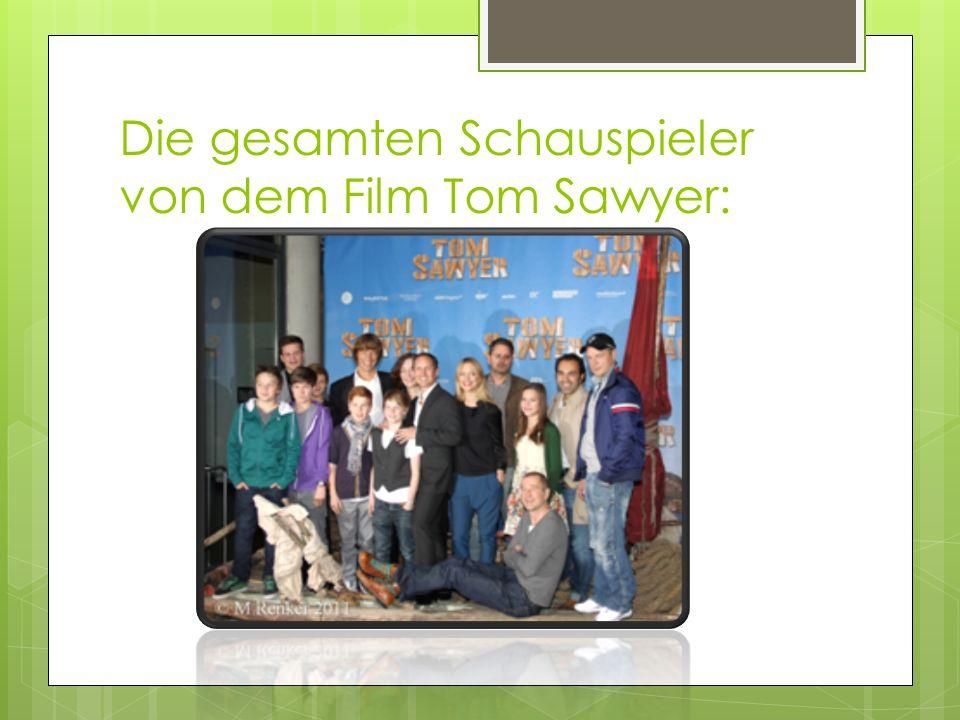 Die gesamten Schauspieler von dem Film Tom Sawyer: