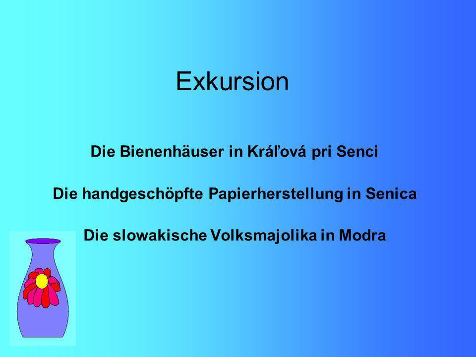 Exkursion Die Bienenhäuser in Kráľová pri Senci Die handgeschöpfte Papierherstellung in Senica Die slowakische Volksmajolika in Modra