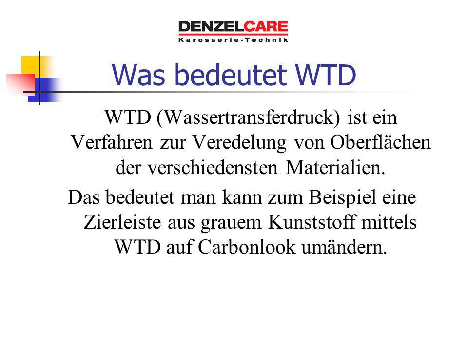 Was bedeutet WTD WTD (Wassertransferdruck) ist ein Verfahren zur Veredelung von Oberflächen der verschiedensten Materialien. Das bedeutet man kann zum