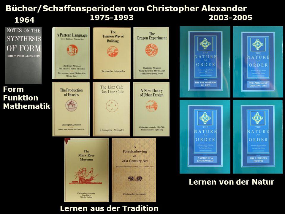 Bücher/Schaffensperioden von Christopher Alexander 1964 1975-19932003-2005 Form Funktion Mathematik Lernen aus der Tradition Lernen von der Natur