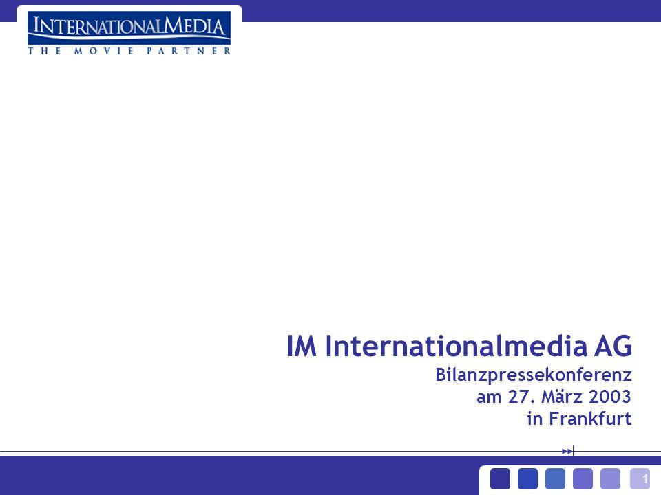 1 IM Internationalmedia AG Bilanzpressekonferenz am 27. März 2003 in Frankfurt