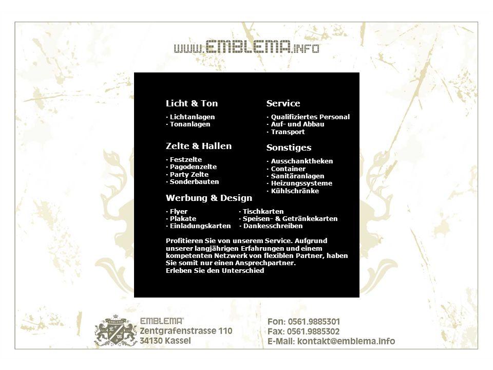 Licht & Ton Service · Lichtanlagen · Qualifiziertes Personal · Tonanlagen · Auf- und Abbau · Transport Sonstiges · Ausschanktheken · Container · Sanitäranlagen · Heizungssysteme · Kühlschränke Zelte & Hallen · Festzelte · Pagodenzelte · Party Zelte · Sonderbauten Werbung & Design · Flyer · Tischkarten · Plakate · Speisen- & Getränkekarten · Einladungskarten · Dankesschreiben Profitieren Sie von unserem Service.