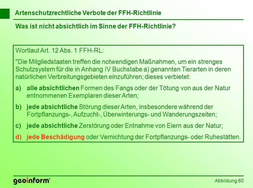 Abbildung 60 Was ist nicht absichtlich im Sinne der FFH-Richtlinie? Wortlaut Art. 12 Abs. 1 FFH-RL: