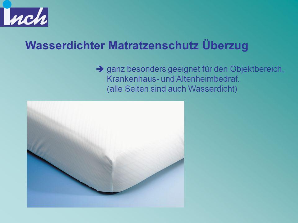 Wasserdichter Matratzenschutz Überzug ganz besonders geeignet für den Objektbereich, Krankenhaus- und Altenheimbedraf. (alle Seiten sind auch Wasserdi