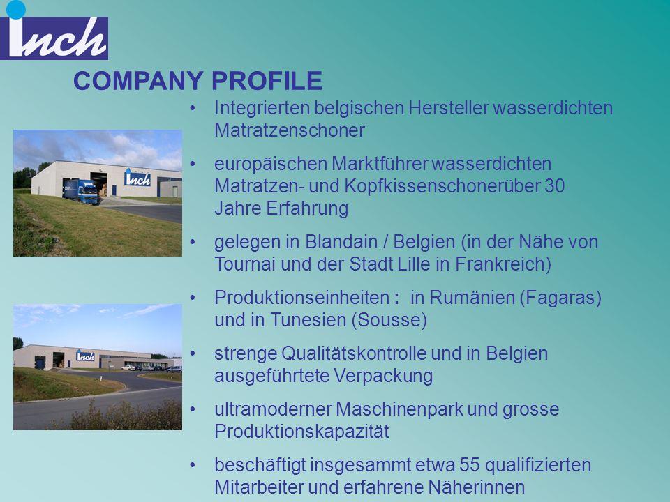 COMPANY PROFILE Integrierten belgischen Hersteller wasserdichten Matratzenschoner europäischen Marktführer wasserdichten Matratzen- und Kopfkissenscho