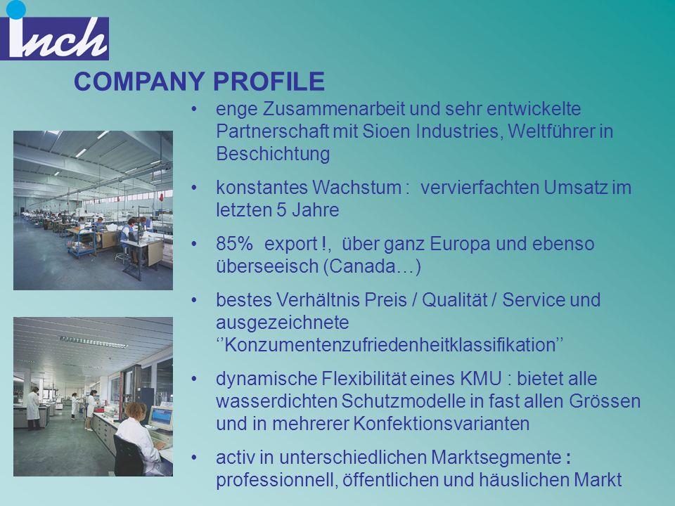 COMPANY PROFILE enge Zusammenarbeit und sehr entwickelte Partnerschaft mit Sioen Industries, Weltführer in Beschichtung konstantes Wachstum : vervierf