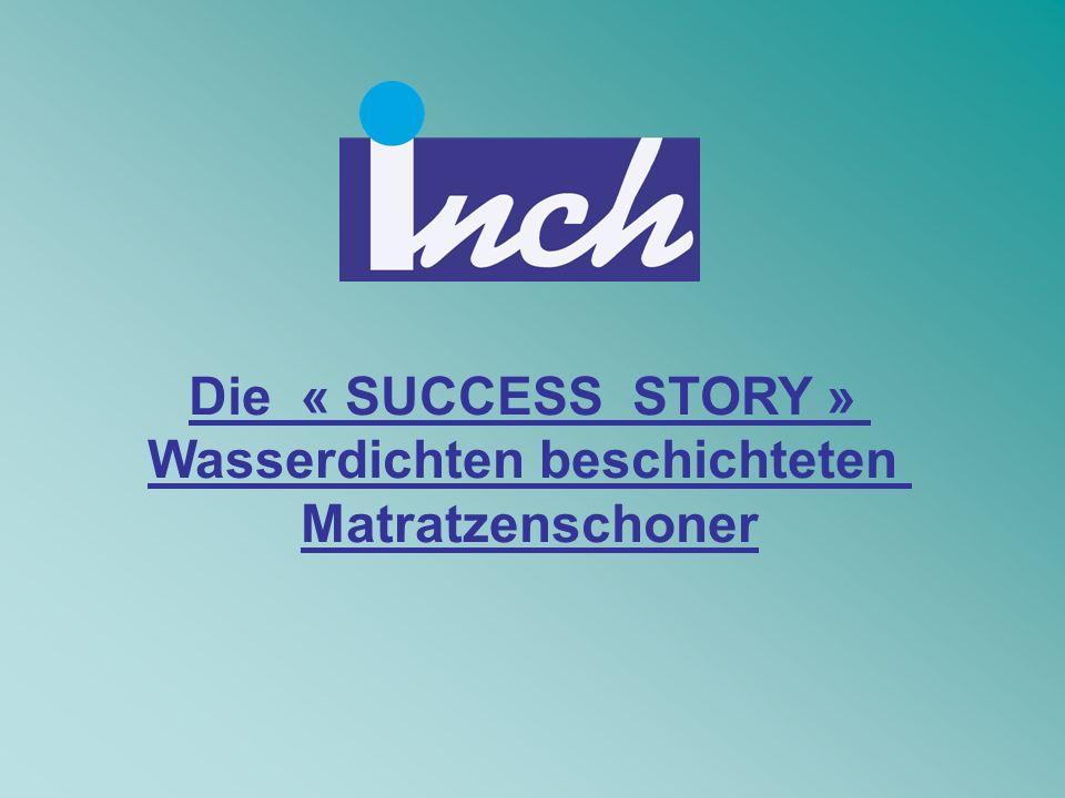 Die « SUCCESS STORY » Wasserdichten beschichteten Matratzenschoner