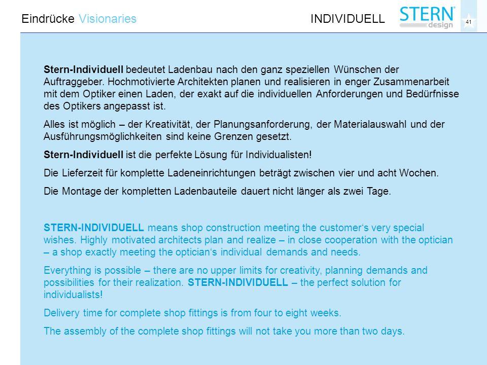 41 Eindrücke VisionariesINDIVIDUELL Stern-Individuell bedeutet Ladenbau nach den ganz speziellen Wünschen der Auftraggeber.