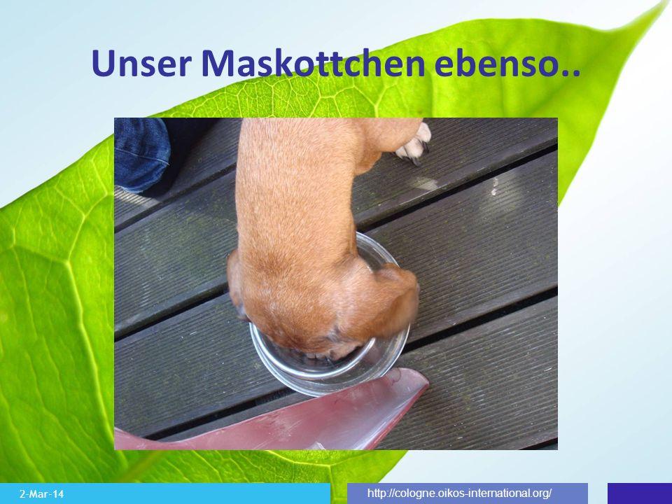2-Mar-14 http://cologne.oikos-international.org/ Unser Maskottchen ebenso..