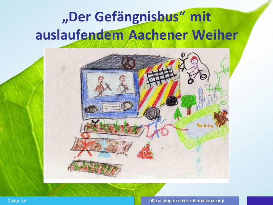 2-Mar-14 http://cologne.oikos-international.org/ Der Gefängnisbus mit auslaufendem Aachener Weiher