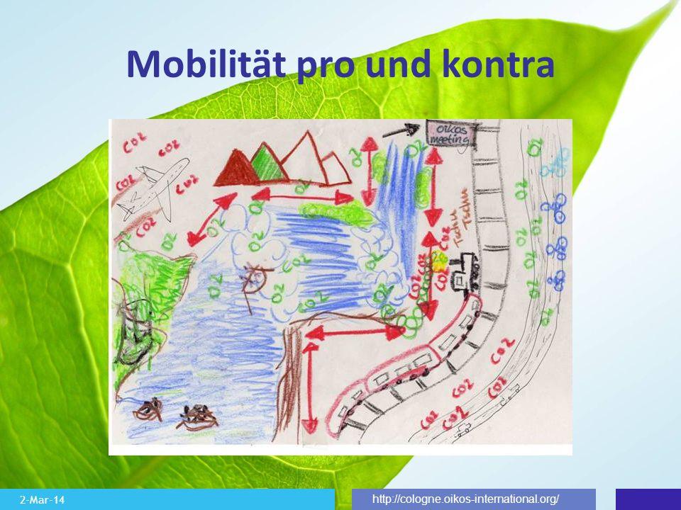 2-Mar-14 http://cologne.oikos-international.org/ Mobilität pro und kontra