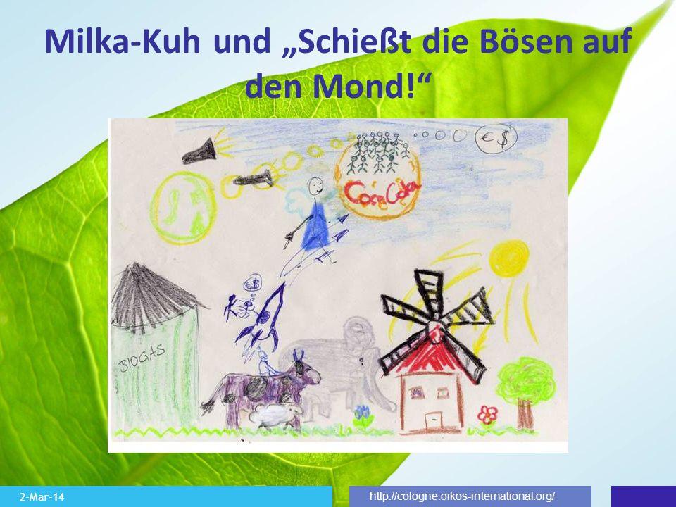 2-Mar-14 http://cologne.oikos-international.org/ Milka-Kuh und Schießt die Bösen auf den Mond!