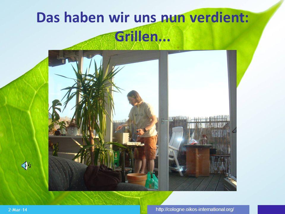 2-Mar-14 http://cologne.oikos-international.org/ Das haben wir uns nun verdient: Grillen...
