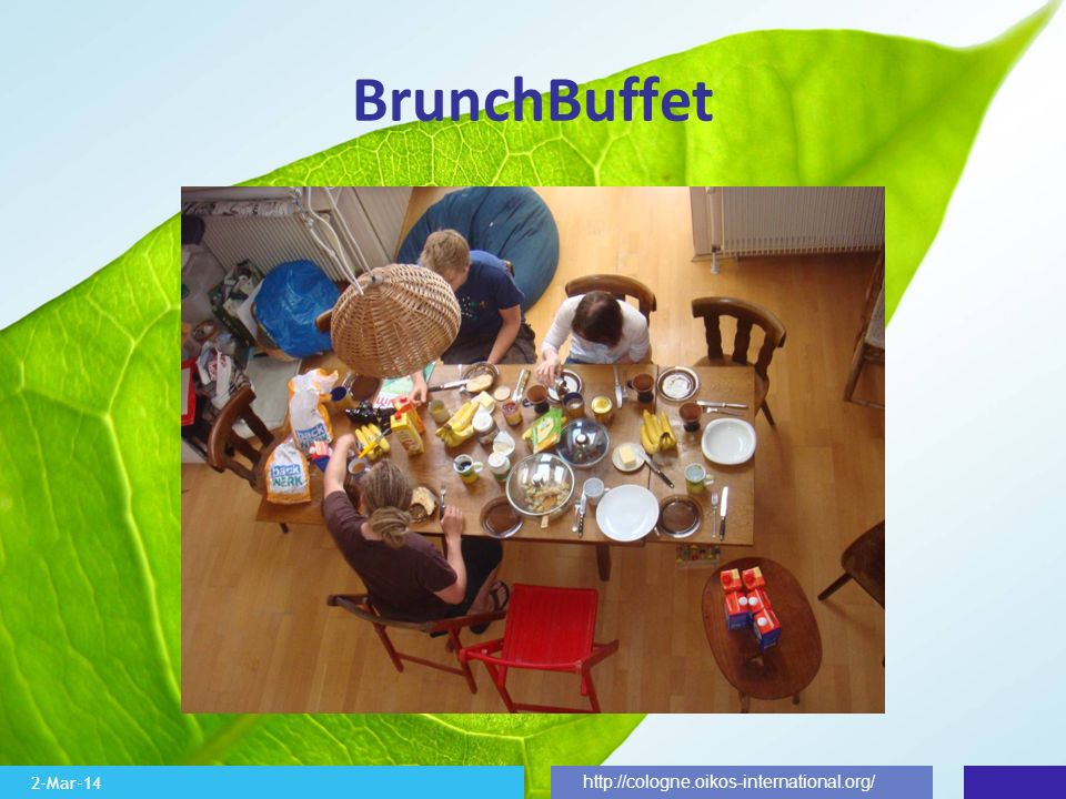 2-Mar-14 http://cologne.oikos-international.org/ BrunchBuffet