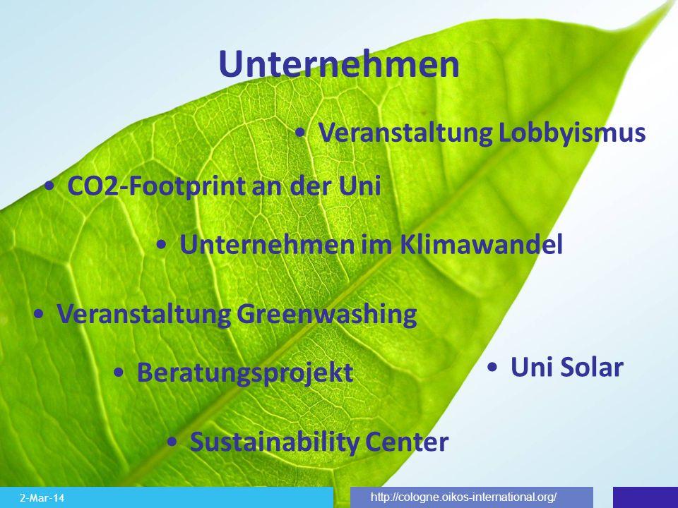 2-Mar-14 http://cologne.oikos-international.org/ Unternehmen Veranstaltung Lobbyismus Unternehmen im Klimawandel CO2-Footprint an der Uni Uni Solar Ve