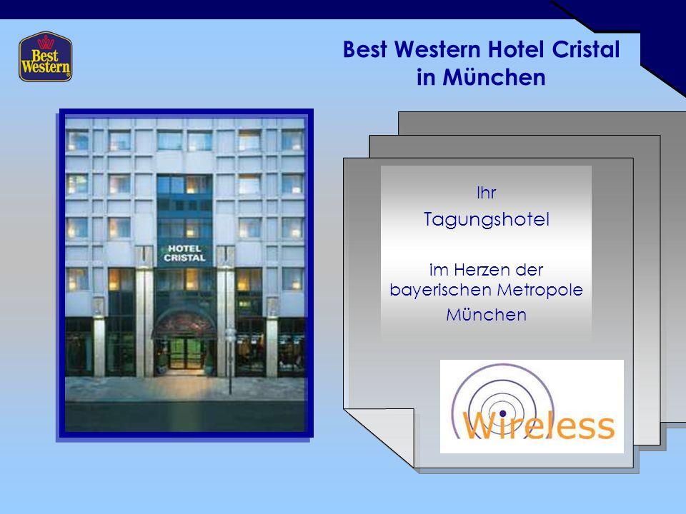 Best Western Hotel Cristal in München Ihr Tagungshotel im Herzen der bayerischen Metropole München