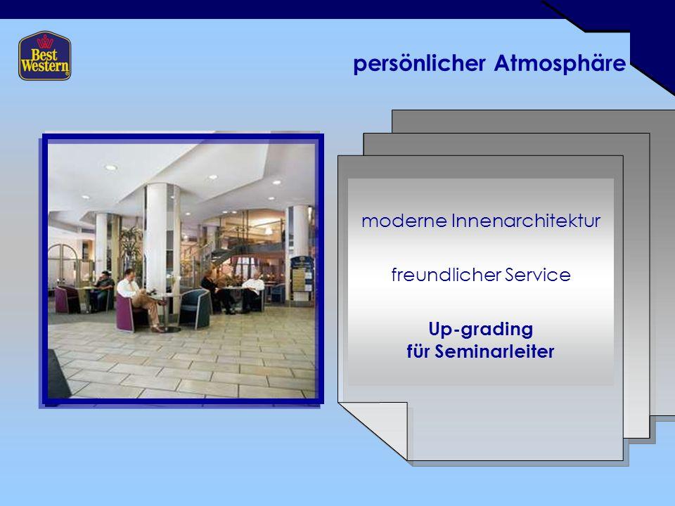 persönlicher Atmosphäre moderne Innenarchitektur freundlicher Service Up-grading für Seminarleiter