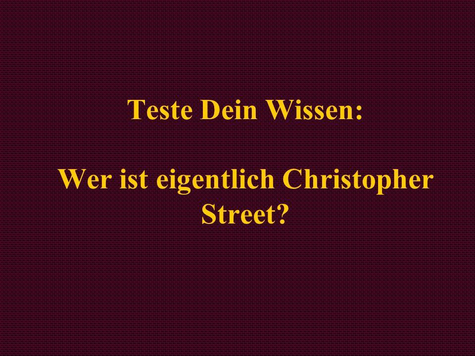 Teste Dein Wissen: Wer ist eigentlich Christopher Street?