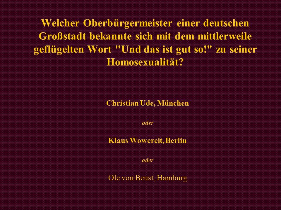 Welcher Oberbürgermeister einer deutschen Großstadt bekannte sich mit dem mittlerweile geflügelten Wort
