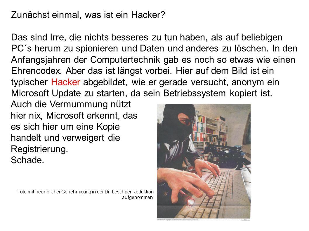 Zunächst einmal, was ist ein Hacker.