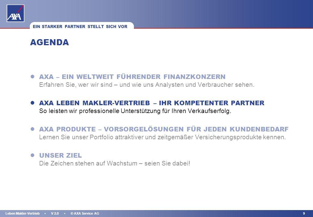 KAPITEL 8Leben Makler-Vertrieb V 2.0 © AXA Service AG UNSERE STÄRKEN: PRODUKT-KNOW-HOW UND REIBUNGSLOSE ABWICKLUNG l AXA zählt zu den
