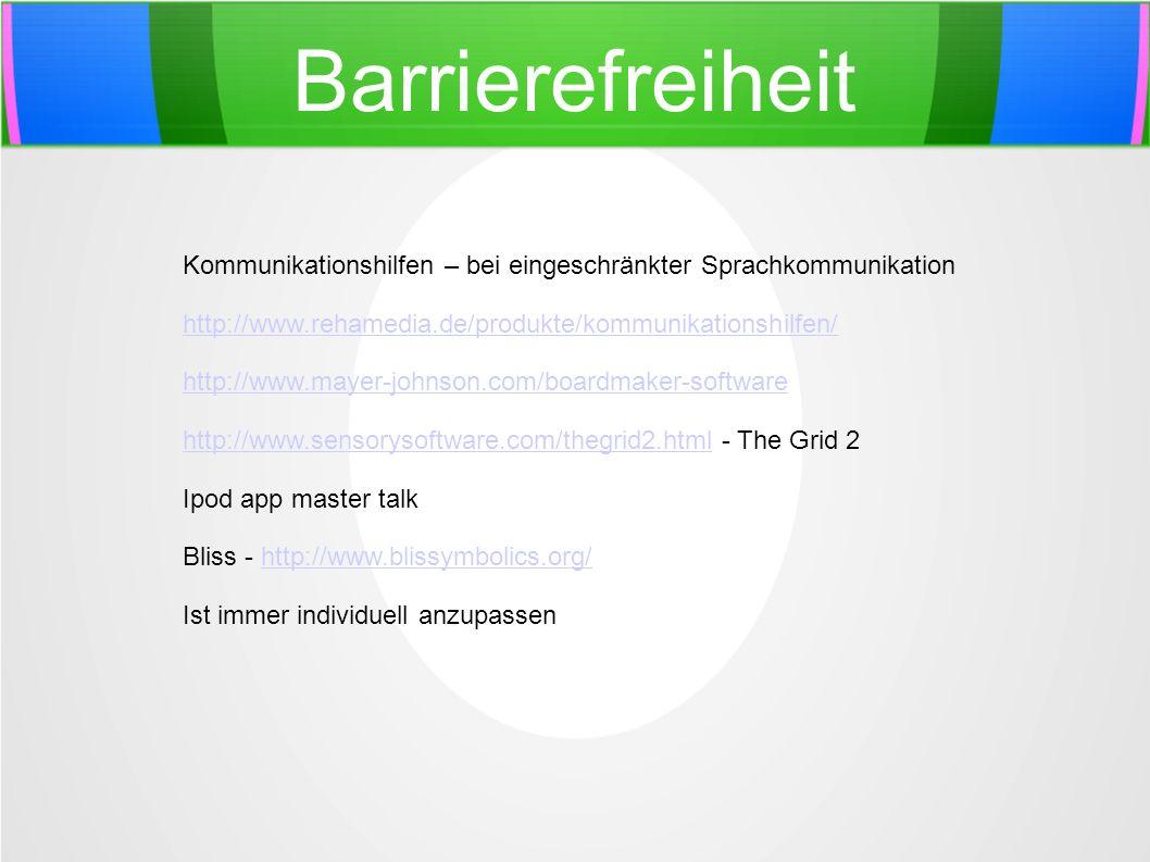 Barrierefreiheit Kommunikationshilfen – bei eingeschränkter Sprachkommunikation http://www.rehamedia.de/produkte/kommunikationshilfen/ http://www.maye