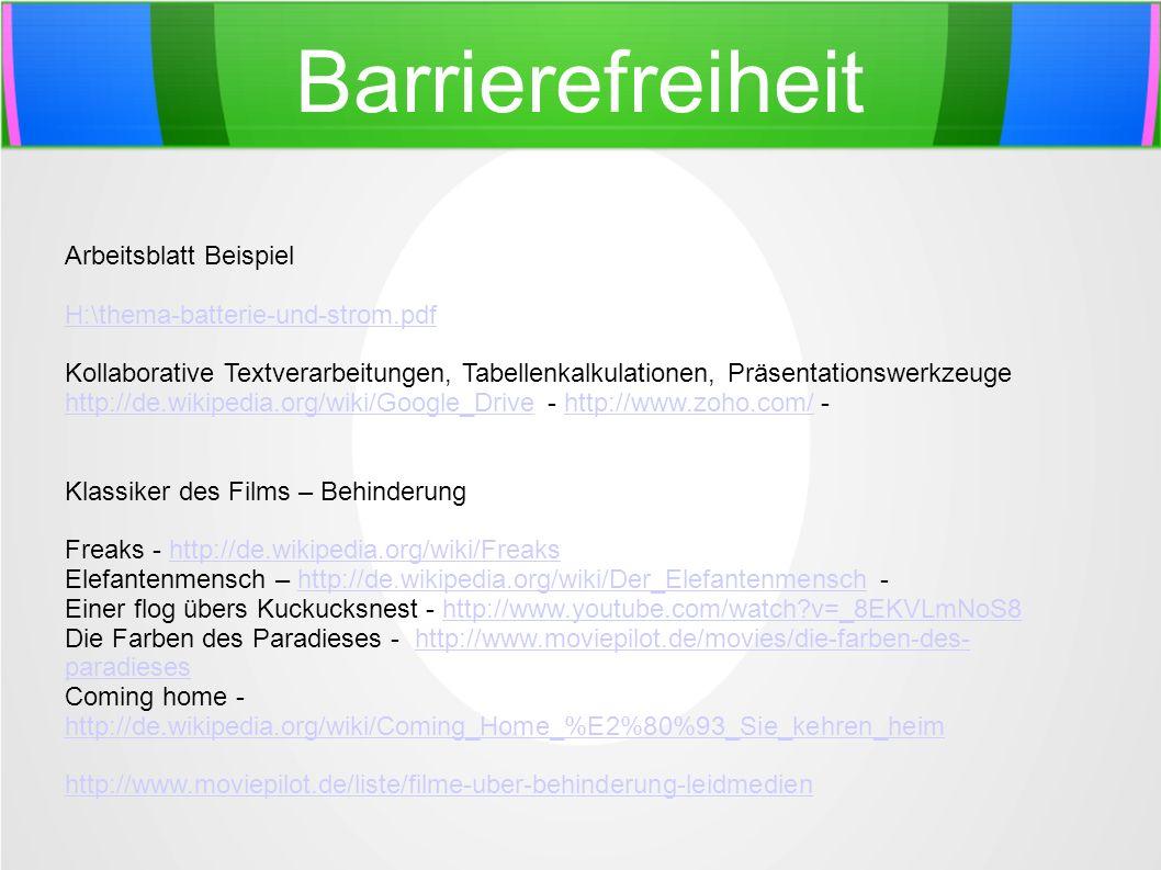 Barrierefreiheit Arbeitsblatt Beispiel H:\thema-batterie-und-strom.pdf Kollaborative Textverarbeitungen, Tabellenkalkulationen, Präsentationswerkzeuge
