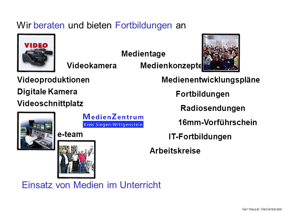 Wir beraten und bieten Fortbildungen an Einsatz von Medien im Unterricht Radiosendungen IT-Fortbildungen Videoschnittplatz Videoproduktionen e-team Di