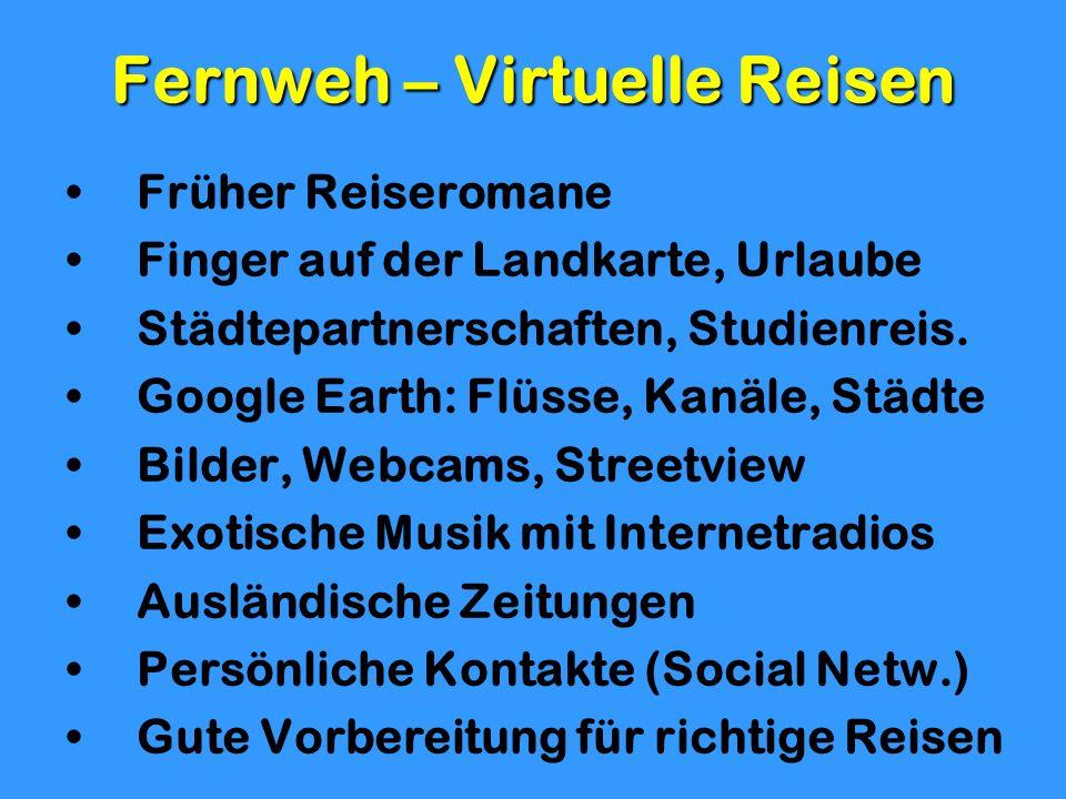 Fernweh – Virtuelle Reisen Früher Reiseromane Finger auf der Landkarte, Urlaube Städtepartnerschaften, Studienreis. Google Earth: Flüsse, Kanäle, Städ