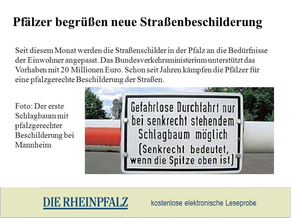 kostenlose elektronische Leseprobe Pfälzer begrüßen neue Straßenbeschilderung Seit diesem Monat werden die Straßenschilder in der Pfalz an die Bedürfn