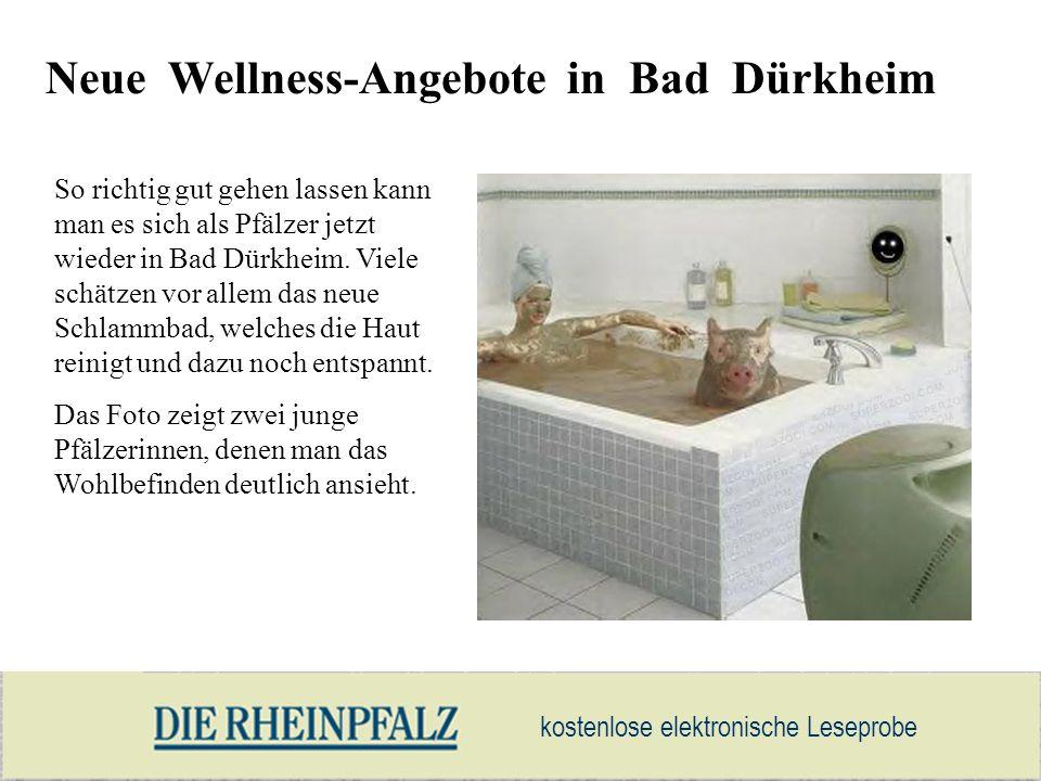 kostenlose elektronische Leseprobe Neue Wellness-Angebote in Bad Dürkheim So richtig gut gehen lassen kann man es sich als Pfälzer jetzt wieder in Bad