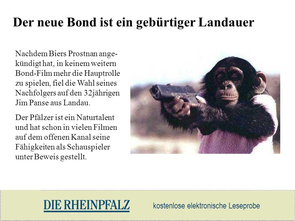 kostenlose elektronische Leseprobe Der neue Bond ist ein gebürtiger Landauer Nachdem Biers Prostnan ange- kündigt hat, in keinem weitern Bond-Film meh