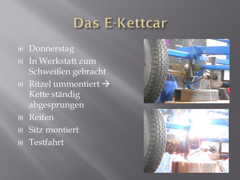 Donnerstag In Werkstatt zum Schweißen gebracht Ritzel ummontiert Kette ständig abgesprungen Reifen Sitz montiert Testfahrt