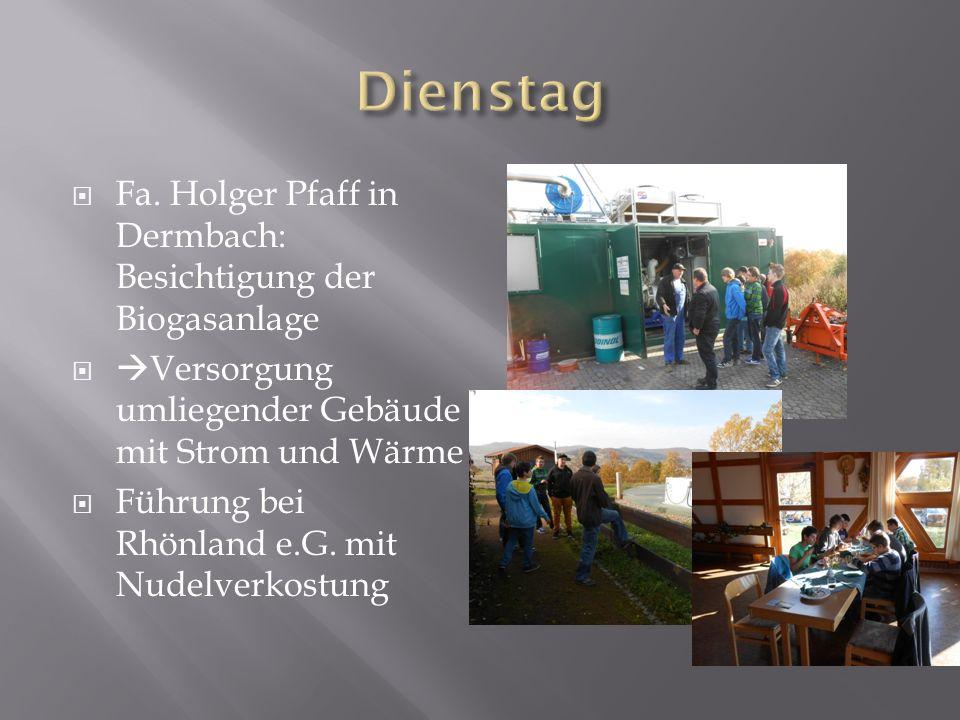 Fa. Holger Pfaff in Dermbach: Besichtigung der Biogasanlage Versorgung umliegender Gebäude mit Strom und Wärme Führung bei Rhönland e.G. mit Nudelverk