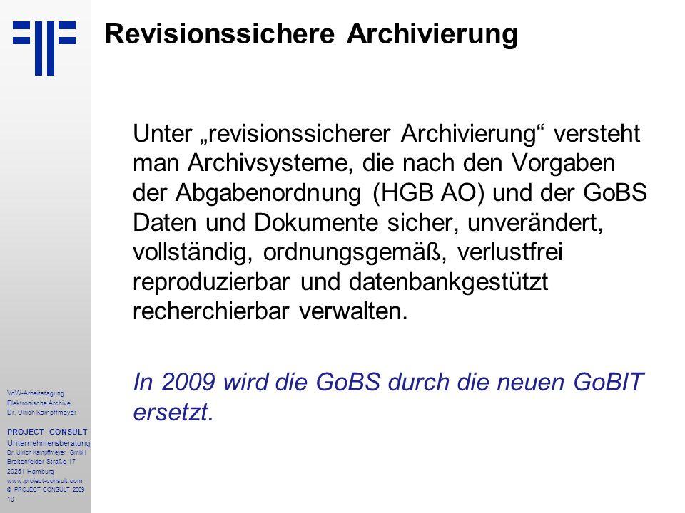 10 VdW-Arbeitstagung Elektronische Archive Dr. Ulrich Kampffmeyer PROJECT CONSULT Unternehmensberatung Dr. Ulrich Kampffmeyer GmbH Breitenfelder Straß