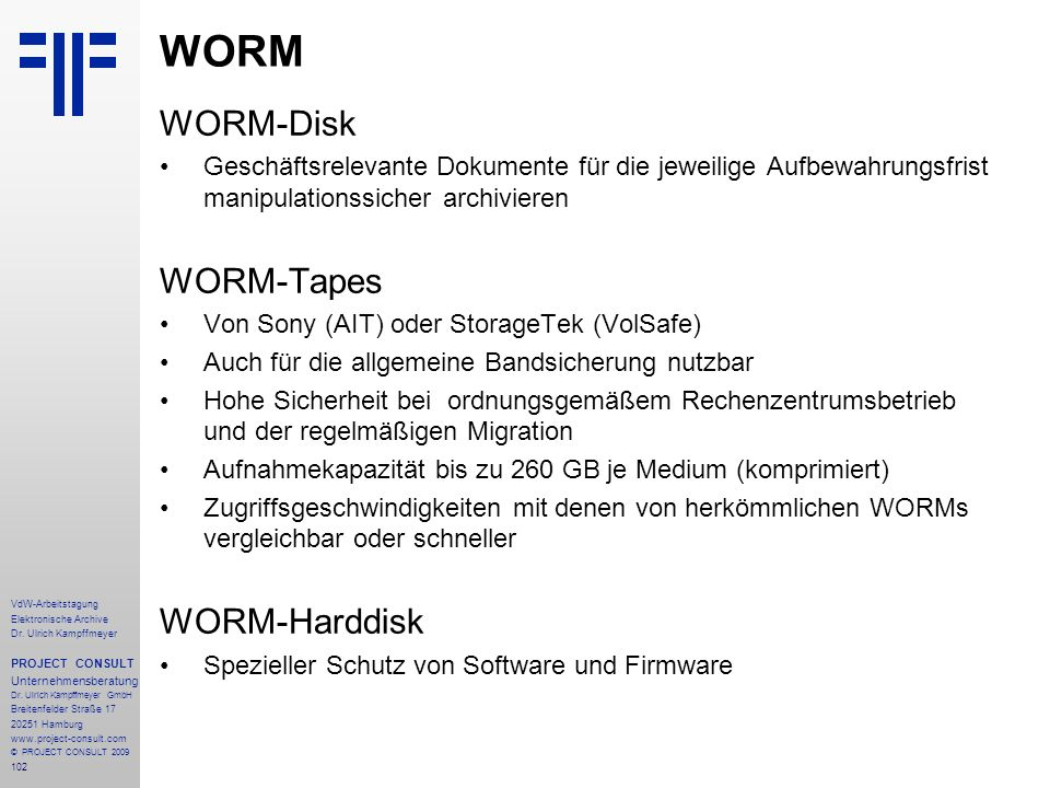 102 VdW-Arbeitstagung Elektronische Archive Dr. Ulrich Kampffmeyer PROJECT CONSULT Unternehmensberatung Dr. Ulrich Kampffmeyer GmbH Breitenfelder Stra