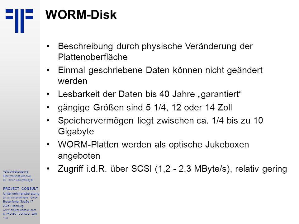 103 VdW-Arbeitstagung Elektronische Archive Dr. Ulrich Kampffmeyer PROJECT CONSULT Unternehmensberatung Dr. Ulrich Kampffmeyer GmbH Breitenfelder Stra