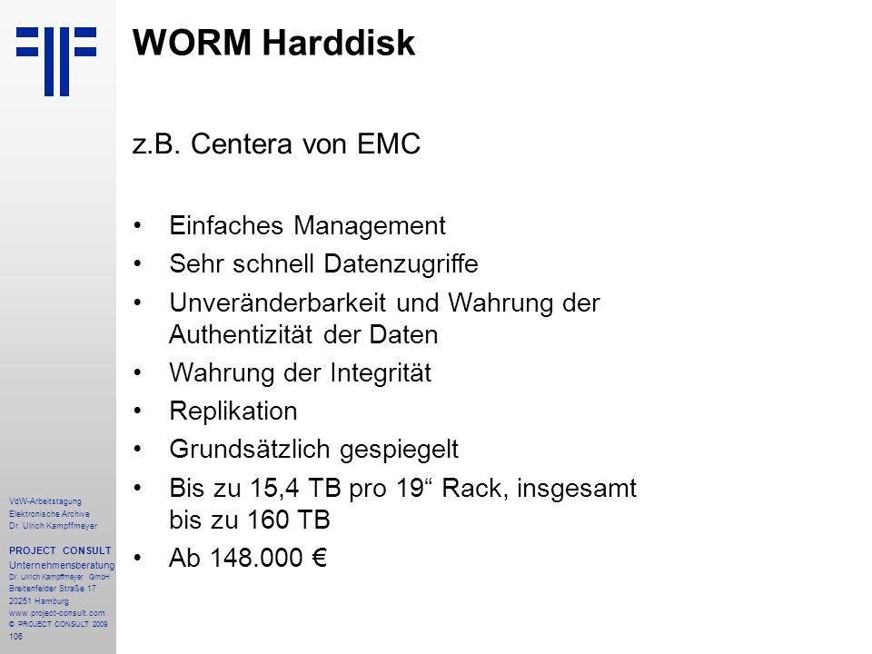 106 VdW-Arbeitstagung Elektronische Archive Dr. Ulrich Kampffmeyer PROJECT CONSULT Unternehmensberatung Dr. Ulrich Kampffmeyer GmbH Breitenfelder Stra