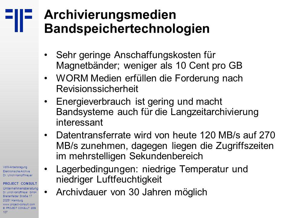 107 VdW-Arbeitstagung Elektronische Archive Dr. Ulrich Kampffmeyer PROJECT CONSULT Unternehmensberatung Dr. Ulrich Kampffmeyer GmbH Breitenfelder Stra